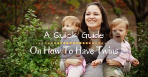 A Quick Guide On How To Have Twins
