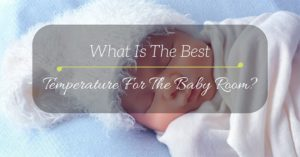 What Is The Best Temperature For The Baby Room?