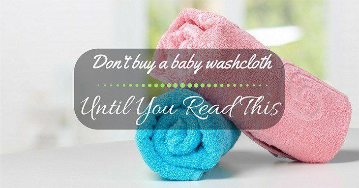 Dont Buy A Baby Washcloth Until You Read This Mom And Baby Blog