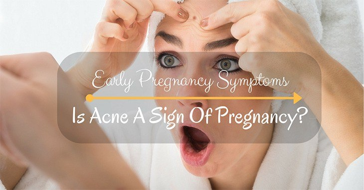 Early Pregnancy Symptoms: Is Acne A Sign Of Pregnancy?