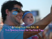Taking Your New Baby To A Sporting Event For The First Time