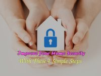 Improve Your Home Security With These 4 Simple Steps