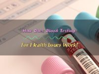 How Does Blood Testing For Health Issues Work?